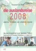 Die Auslandsreise 2008 Susanne Gry Troll